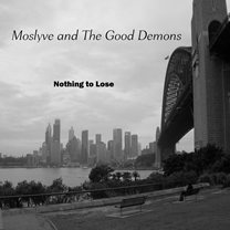Nothing to lose - Moslyve and The Good Demons - MRM