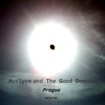 Prague - Moslyve and The Good Demons - MRM