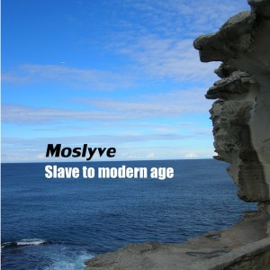 Moslyve-LP2-cover-slave-to-modern-age